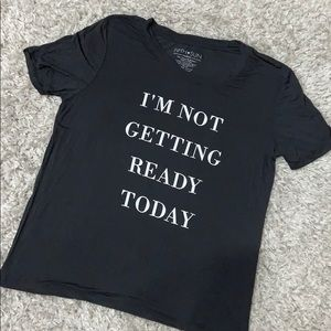 Fifth sun I'm not getting ready today T-shirt